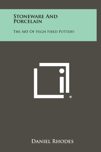 9781258445737: Stoneware and Porcelain: The Art of High Fired Pottery