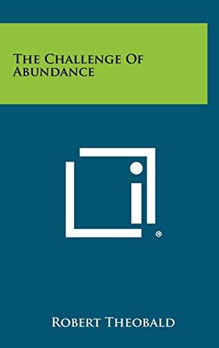 9781258445782: The Challenge of Abundance