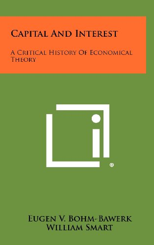 9781258446550: Capital And Interest: A Critical History Of Economical Theory
