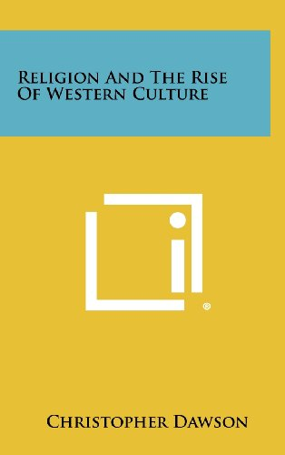 9781258446642: Religion And The Rise Of Western Culture