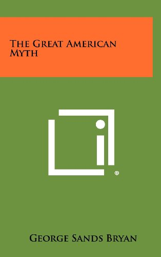 9781258446727: The Great American Myth