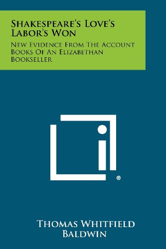 9781258448073: Shakespeare's Love's Labor's Won: New Evidence From The Account Books Of An Elizabethan Bookseller