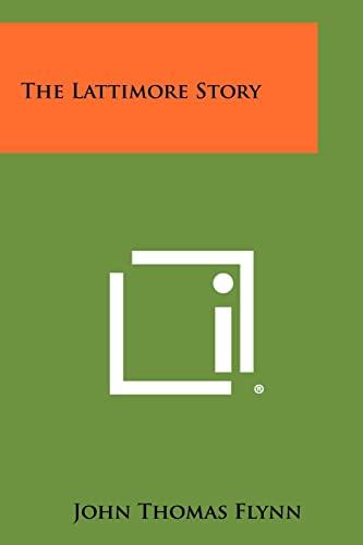 9781258448653: The Lattimore Story
