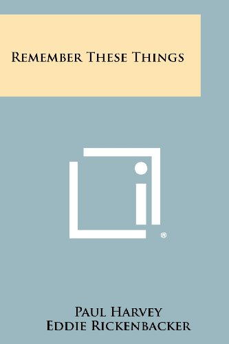 9781258449438: Remember These Things