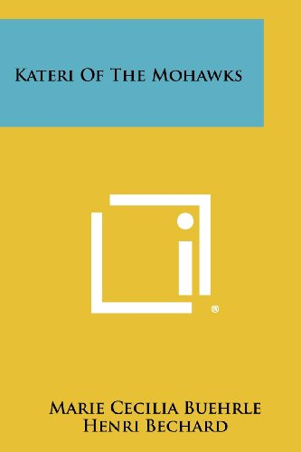 Kateri of the Mohawks (Paperback): Marie Cecilia Buehrle