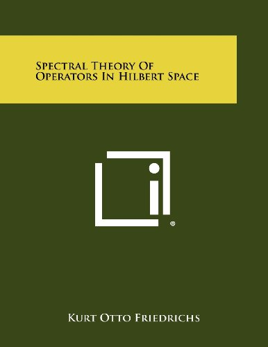 9781258449834: Spectral Theory Of Operators In Hilbert Space