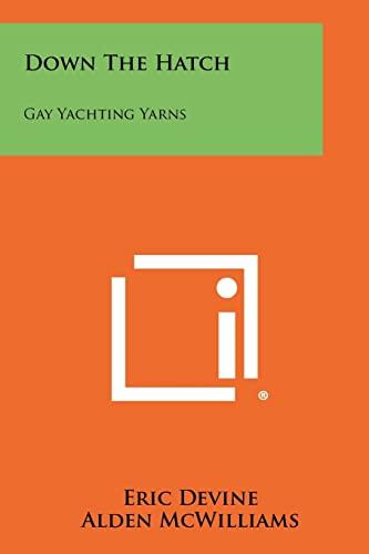 9781258450298: Down The Hatch: Gay Yachting Yarns