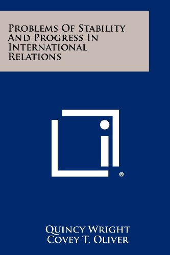 9781258451769: Problems of Stability and Progress in International Relations