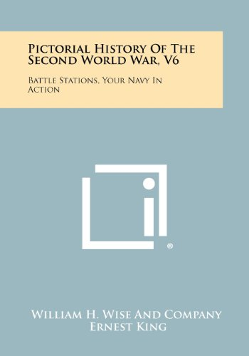 Pictorial History Of The Second World War,: William H. Wise