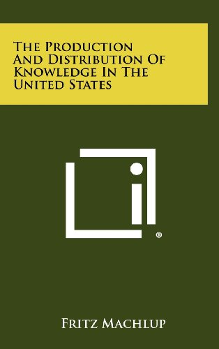 9781258453114: The Production and Distribution of Knowledge in the United States