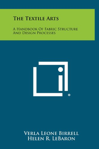 9781258453435: The Textile Arts: A Handbook of Fabric Structure and Design Processes