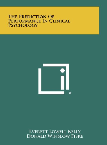 9781258453619: The Prediction of Performance in Clinical Psychology