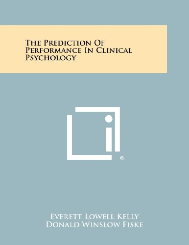 9781258454289: The Prediction of Performance in Clinical Psychology