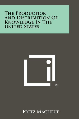 9781258454470: The Production And Distribution Of Knowledge In The United States
