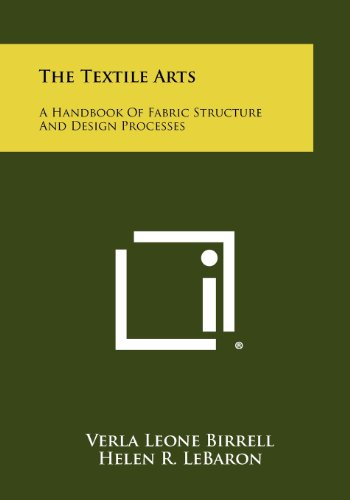 9781258454548: The Textile Arts: A Handbook of Fabric Structure and Design Processes