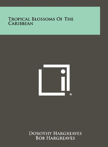 9781258454784: Tropical Blossoms Of The Caribbean