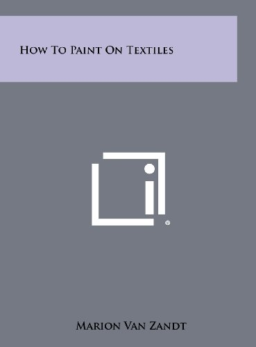 9781258455897: How to Paint on Textiles