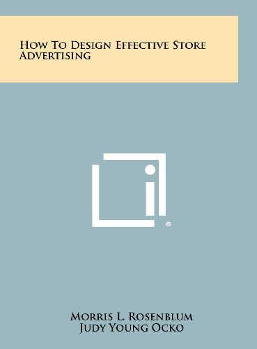 9781258456078: How To Design Effective Store Advertising
