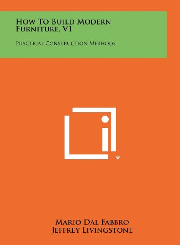 9781258456597: How To Build Modern Furniture, V1: Practical Construction Methods