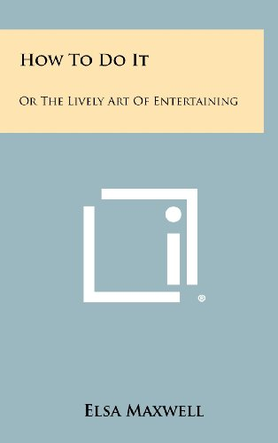9781258456726: How To Do It: Or The Lively Art Of Entertaining
