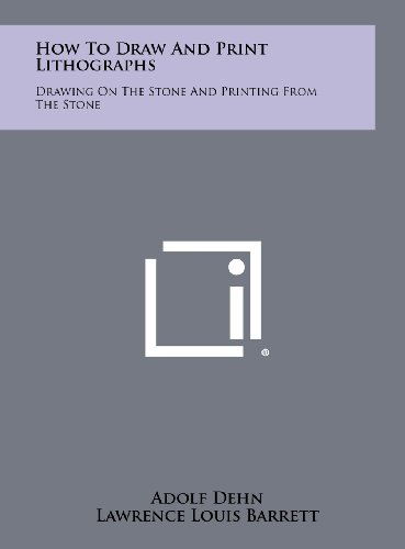 9781258456733: How to Draw and Print Lithographs: Drawing on the Stone and Printing from the Stone