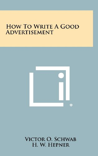 9781258456863: How to Write a Good Advertisement