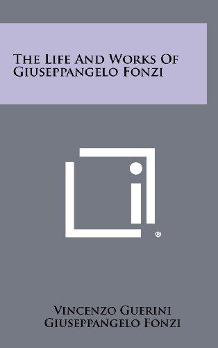9781258456900: The Life and Works of Giuseppangelo Fonzi