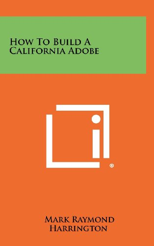 9781258457266: How To Build A California Adobe