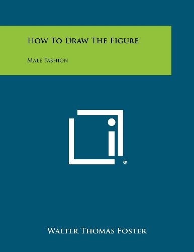 9781258459086: How To Draw The Figure: Male Fashion