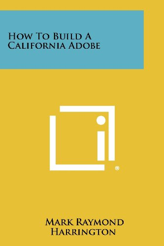 9781258459611: How to Build a California Adobe