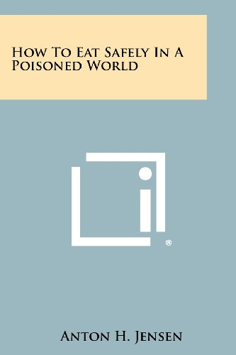 9781258459949: How to Eat Safely in a Poisoned World