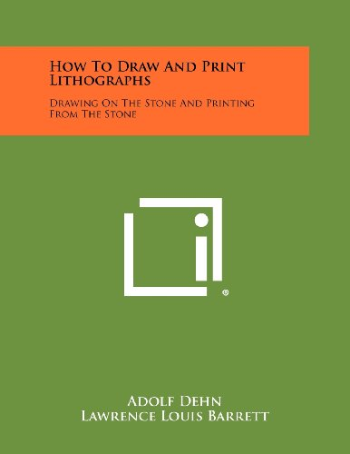 9781258460488: How To Draw And Print Lithographs: Drawing On The Stone And Printing From The Stone
