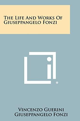 9781258460594: The Life And Works Of Giuseppangelo Fonzi