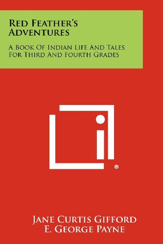 9781258460891: Red Feather's Adventures: A Book of Indian Life and Tales for Third and Fourth Grades