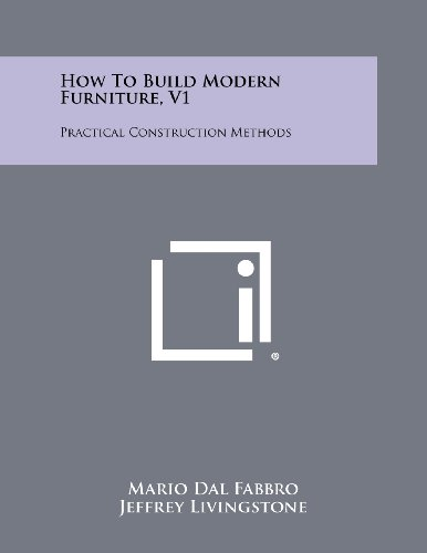 9781258460945: How To Build Modern Furniture, V1: Practical Construction Methods