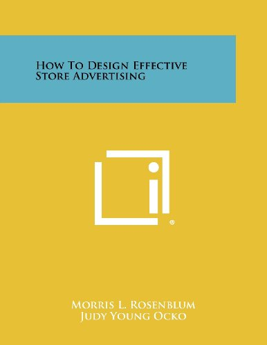9781258461249: How To Design Effective Store Advertising