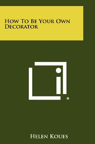 9781258461355: How to Be Your Own Decorator