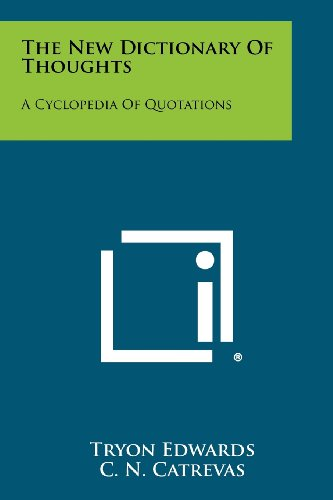 9781258461980: The New Dictionary Of Thoughts: A Cyclopedia Of Quotations