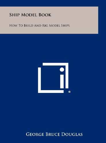9781258464080: Ship Model Book: How To Build And Rig Model Ships