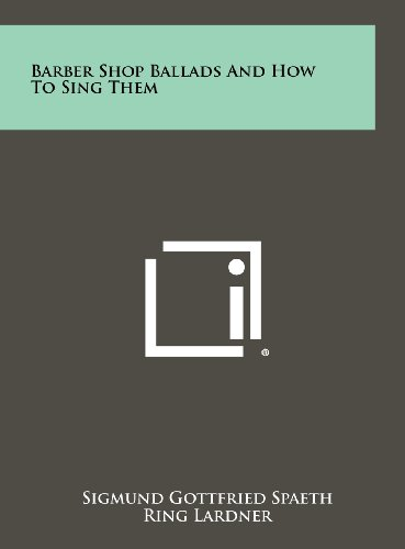 9781258465032: Barber Shop Ballads And How To Sing Them