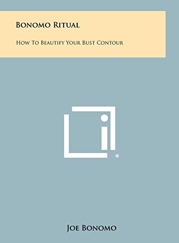 9781258465469: Bonomo Ritual: How to Beautify Your Bust Contour