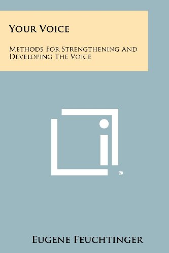 9781258466619: Your Voice: Methods For Strengthening And Developing The Voice