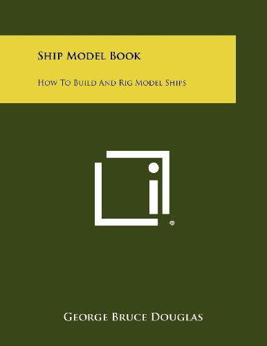 9781258466848: Ship Model Book: How To Build And Rig Model Ships