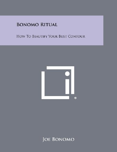 Bonomo Ritual: How to Beautify Your Bust Contour (1258467097) by Bonomo, Joe