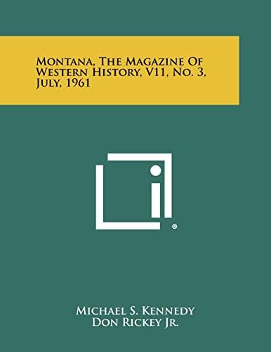 Montana, The Magazine Of Western History, V11,: Literary Licensing, LLC