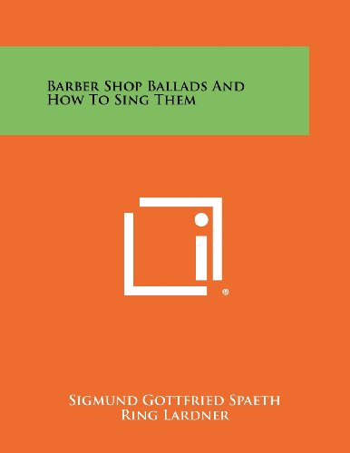 9781258468132: Barber Shop Ballads And How To Sing Them