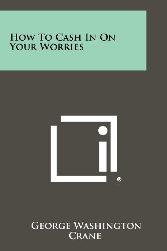 9781258469542: How to Cash in on Your Worries