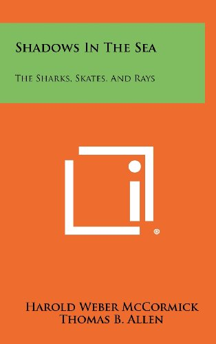 9781258470418: Shadows In The Sea: The Sharks, Skates, And Rays