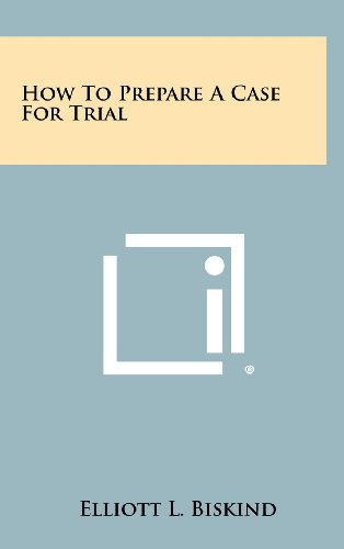 9781258471460: How to Prepare a Case for Trial