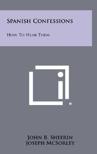 9781258472627: Spanish Confessions: How to Hear Them